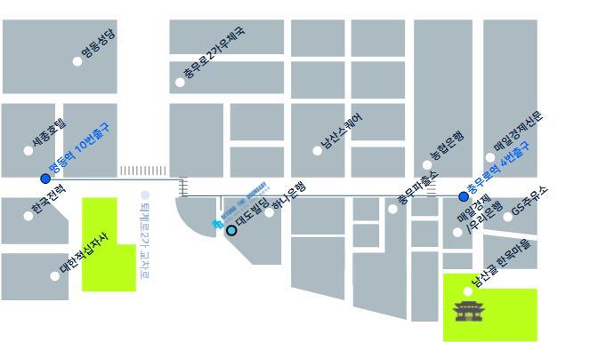 - 4호선 명동역 10번 출구로 나와서 약 300m 도보  이동     /     3,4호선 충무로역 4번 출구로 나와서 약 400m 도보 이동