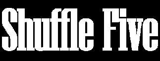 Shuffle Five