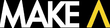 MAKE A