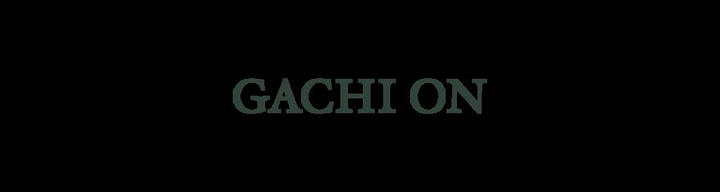 가치온 GACHI ON