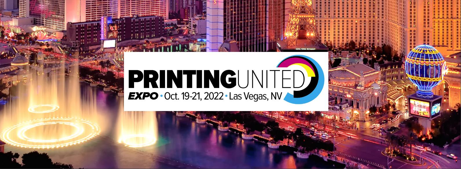 19-21 October 2022 PRINTING UNITED - LAS VEGAS, U.S.A