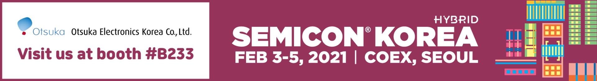 Otsuka Electronics Korea will be attending SEMICON KOREA(booth #B233)